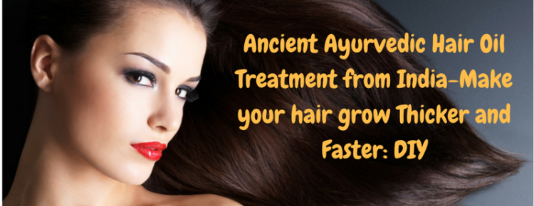 ancient-ayurvedic-hair-oil-treatment-from-india-make-your-hair-grow-thicker-and-faster-diy