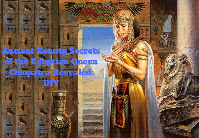 ancient beauty secrets of the egyptian queen cleopatra