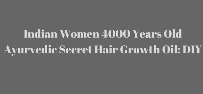 Indian Women 4000 Years Old Ayurvedic Secret Hair Growth Oil- DIY