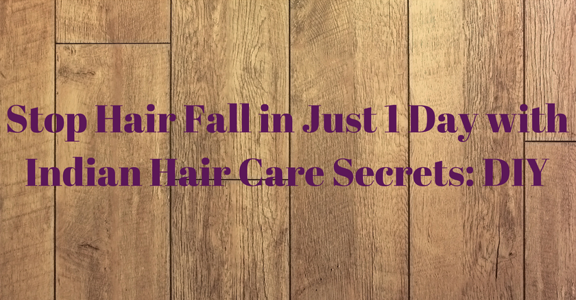 stop-hair-fall-in-just-1-day-with-indian-hair-care-secrets-diy