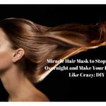 Miracle Hair Mask to Stop Hair Fall Overnight and Make Your Hair Grow Like Crazy: DIY