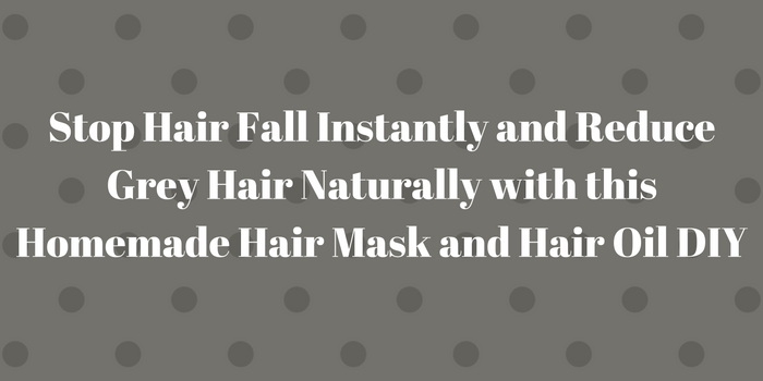stop-hair-fall-instantly-and-reduce-grey-hair-naturally-with-this-homemade-hair-mask-and-hair-oil-diy