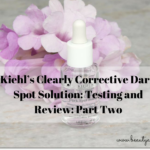 Kiehl's Clearly Corrective Dark Spot Solution: Testing and Review: Part Two