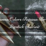 Sivanna Colors Pegasus Brilliant Lipstick Review: Shade No.1 and 9