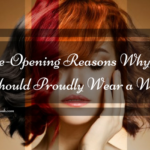 6 Eye-Opening Reasons Why You Should Proudly Wear a Wig