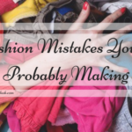 Fashion Mistakes You're Probably Making