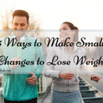5 Ways to Make Small Changes to Lose Weight