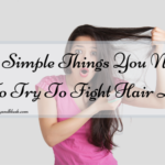 6 Simple Things You Need To Try To Fight Hair Loss