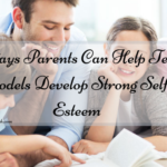 5 Ways Parents Can Help Teen Models Develop Strong Self-Esteem