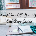 Taking Care Of You: Your Self-Care Guide