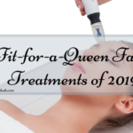 Fit-for-a-Queen Facial Treatments of 2019