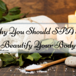 Why You Should SPA To Beautify Your Body