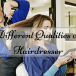Different Qualities of Hairdresser
