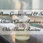 Plum Grape Seed & Sea Buckthorn Glow-Restore Face Oils Blend Review