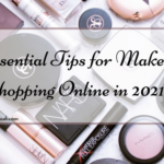 4 Essential Tips for Makeup Shopping Online in 2021
